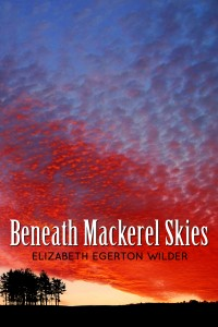 Beneath Mackerel Skies - Front Cover image - copyright owned by Elizabeth Wilder